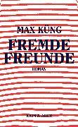 Cover-Bild zu Fremde Freunde (eBook) von Küng, Max