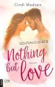 Cover-Bild zu Madsen, Cindi: Boston College - Nothing but Love (eBook)
