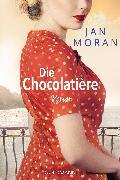 Cover-Bild zu Die Chocolatière (eBook) von Moran, Jan
