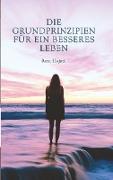 Cover-Bild zu Die Grundprinzipien für ein besseres Leben (eBook) von Hojati, Reza