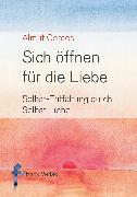 Cover-Bild zu Sich öffnen für die Liebe (eBook) von Cordes, Almut
