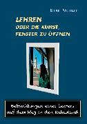 Cover-Bild zu Lehren - oder die Kunst, Fenster zu öffnen (eBook) von Perkmann, Elmar