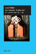 Cover-Bild zu Ein kleiner Schlüssel (eBook) von Köthe, Gerd