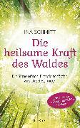 Cover-Bild zu Die heilsame Kraft des Waldes (eBook) von Schmitt, Ina