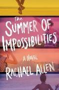 Cover-Bild zu The Summer of Impossibilities (eBook) von Allen, Rachael