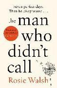 Cover-Bild zu The Man Who Didn't Call von Walsh, Rosie