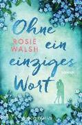 Cover-Bild zu Ohne ein einziges Wort von Walsh, Rosie