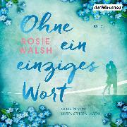 Cover-Bild zu Ohne ein einziges Wort (Audio Download) von Walsh, Rosie