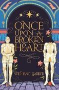 Cover-Bild zu Once Upon A Broken Heart (eBook) von Garber, Stephanie