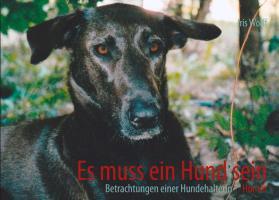 Cover-Bild zu Es muss ein Hund sein von Wolff, Iris Sabine