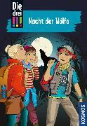 Cover-Bild zu Die drei !!!, 69, Nacht der Wölfe (drei Ausrufezeichen) (eBook) von Vogel, Maja von