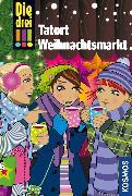 Cover-Bild zu Die drei !!!, Tatort Weihnachtsmarkt (drei Ausrufezeichen) (eBook) von Vogel, Maja von