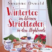 Cover-Bild zu Wintertee im kleinen Strickladen in den Highlands (ungekürzt) (Audio Download) von Oswald, Susanne