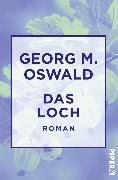 Cover-Bild zu Das Loch (eBook) von Oswald, Georg M.