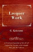 Cover-Bild zu Lacquer Work - A Practical Exposition of the Art of Lacquering Together with Valuable Notes for the Collector (eBook) von Koizumi, G.