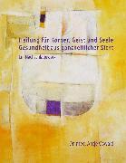 Cover-Bild zu Heilung für Körper, Geist und Seele (eBook) von Oswald, Antje