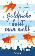 Cover-Bild zu Goldfische küsst man nicht (eBook) von Oswald, Jane