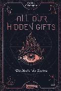 Cover-Bild zu All Our Hidden Gifts - Die Macht der Karten (All Our Hidden Gifts 1) (eBook) von O'Donoghue, Caroline