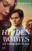 Cover-Bild zu Hidden Bodies - Ich werde dich finden von Kepnes, Caroline