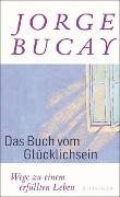 Cover-Bild zu Das Buch vom Glücklichsein von Bucay, Jorge