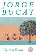 Cover-Bild zu Das Buch der Weisheit von Bucay, Jorge