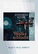 Cover-Bild zu Wolfsschlucht (DAISY Edition) von Föhr, Andreas