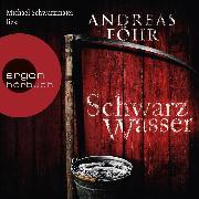 Cover-Bild zu Schwarzwasser (Gekürzte Lesung) (Audio Download) von Föhr, Andreas