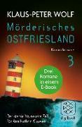Cover-Bild zu Mörderisches Ostfriesland III. Ann Kathrin Klaasens siebter bis neunter Fall in einem E-Book (eBook) von Wolf, Klaus-Peter
