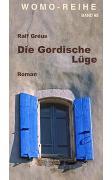 Cover-Bild zu Die Gordische Lüge von Gréus, Ralf