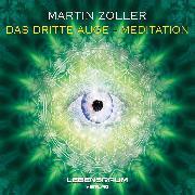 Cover-Bild zu Das dritte Auge - Meditation