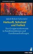 Cover-Bild zu Herkunft, Schicksal und Freiheit von Schneider, Jakob Robert