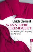 Cover-Bild zu Wenn Liebe fremdgeht von Clement, Ulrich
