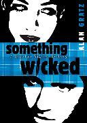 Cover-Bild zu Something Wicked von Gratz, Alan M.
