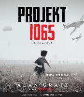 Cover-Bild zu Projekt 1065: A Novel of World War II von Gratz, Alan