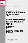 Cover-Bild zu Bildverarbeitung für die Medizin 2018 (eBook) von Tolxdorff, Thomas (Hrsg.)