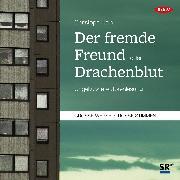 Cover-Bild zu Der fremde Freund / Drachenblut (Audio Download) von Hein, Christoph
