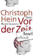 Cover-Bild zu Vor der Zeit (eBook) von Hein, Christoph