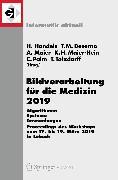 Cover-Bild zu Bildverarbeitung für die Medizin 2019 (eBook) von Tolxdorff, Thomas (Hrsg.)