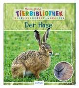 Cover-Bild zu Meine große Tierbibliothek: Der Hase von Poschadel, Dr. Jens