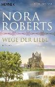Cover-Bild zu Wege der Liebe von Roberts, Nora