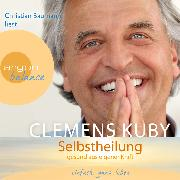Cover-Bild zu Selbstheilung von Kuby, Clemens