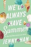 Cover-Bild zu We'll Always Have Summer (eBook) von Han, Jenny
