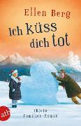 Cover-Bild zu Ich küss dich tot von Berg, Ellen