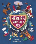 Cover-Bild zu Heroes Who Help Us From Around the World von Gogerly, Liz