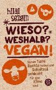 Cover-Bild zu Wieso? Weshalb? Vegan! von Sezgin, Hilal