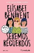 Cover-Bild zu Seremos recuerdos / We Will Become Memories von Benavent, Elisabet