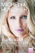 Cover-Bild zu Ein scheinbar perfektes Leben von Hunziker, Michelle