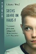 Cover-Bild zu Sechs Jahre in Haus F von Wulf, Günter
