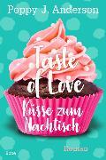 Cover-Bild zu Taste of Love - Küsse zum Nachtisch von Anderson, Poppy J.