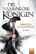 Cover-Bild zu Die Namenlose Königin von McLaughlin, Rebecca